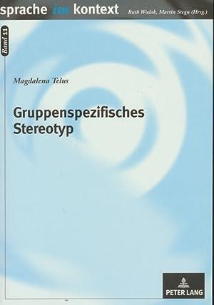 Gruppenspezifisches Stereotyp : ein Modell der Einbettung in die Textproduktion an russischem, ...