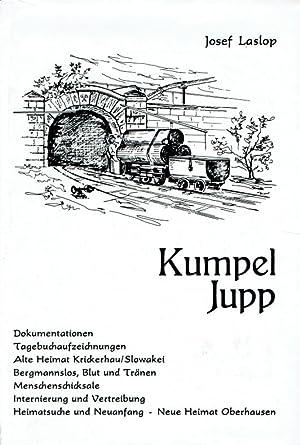 Kumpel Jupp : ein Heimatbuch aus dem Hauerland.: Laslop, Josef: