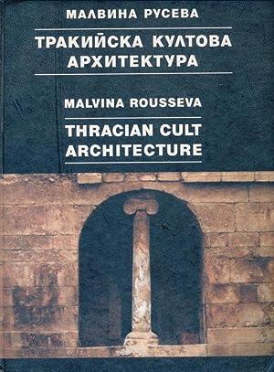 Thracian Cult Architecture in Bulgaria.: Rousseva, Malvina