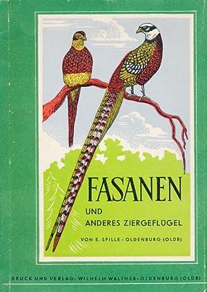 Fasanen und anderes Ziergeflügel: Nach eigenen Erfahrungen und sonstigem Gehörten und ...
