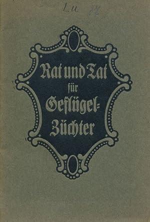 Rat und Tat für Geflügelzüchter: Handbuch für eine rentable Geflügelzucht....