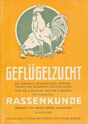 Geflügelzucht: Ein Lehrbuch neuzeitlicher Betriebsweisen der gesamten Geflügelzucht: mit ...