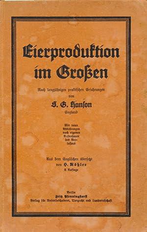 Eierproduktion im Großen: nach langjährigen praktischen Erfahrungen von S. G. Hanson, ...