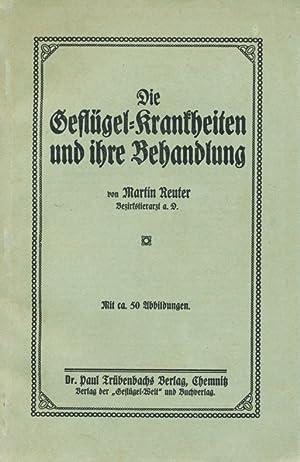 Die Geflügel-Krankheiten und ihre Behandlung.: Reuter, Martin