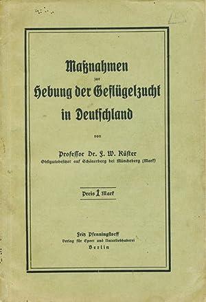 Maßnahmen zu Hebung der Geflügelzucht in Deutschland.: Küster, F. W.