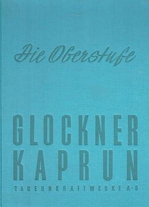 Festschrift. Die Oberstufe des Tauernkraftwerks Glockner-Kaprun der Tauernkraftwerke A. G., Zell am...