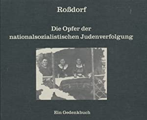 Roßdorf ; Die Opfer der nationalsozialistischen Judenverfolgung ; Ein Gedenkbuch.: Wilhelm, ...