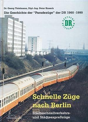 """Schnelle Züge nach Berlin; Die Geschichte der """"Paradezüge"""" der DR 1960-1990 - St&..."""