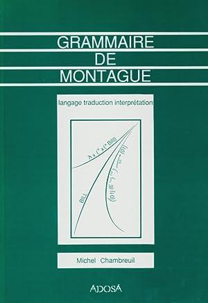 Grammaire de Montague : langage, traduction, interprétation.: Chambreuil, Michel: