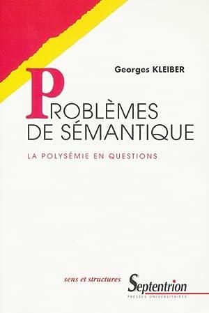 Problèmes de sémantique : la polysémie en questions.: Kleiber, Georges: