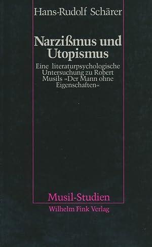 Narzissmus und Utopismus: Eine literaturpsychologische Untersuchung zu Robert Musils >Der Mann ...