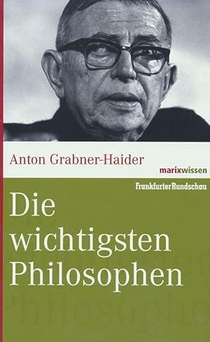Die wichtigsten Philosophen.: Grabner-Haider, Anton