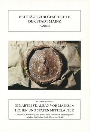 Beiträge zur Geschichte der Stadt Mainz ; Bd. 30 Die Abtei St. Alban vor Mainz im hohen und sp...