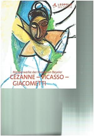 Cézanne - Picasso - Giacometti : Meisterwerke der Fondation Beyeler; 17.09.2010 - 17.01.2011...