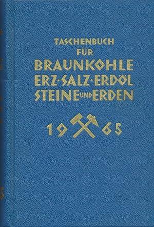 Taschenbuch für Braunkohle, Erz, Salz, Erdöl, Steine und Erden - 1965.: Tilmann, Wido u.a...