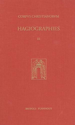 Corpus Christianorum ; Hagiographies, Volume III: Historie internationale de la littérature ...