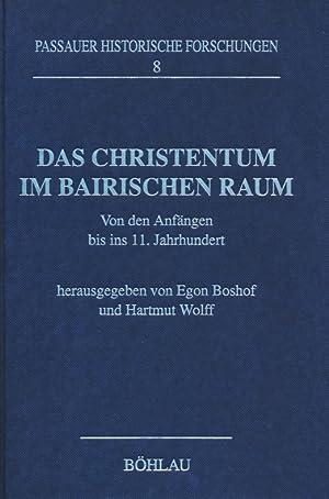 Das Christentum im bairischen Raum von den Anfängen bis ins 11. Jahrhundert. (Passauer ...