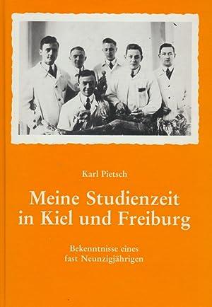 Meine Studienzeit in Kiel und Freiburg ; Bekenntnisse eines fast Neunzigjährigen.: Pietsch, Dr...