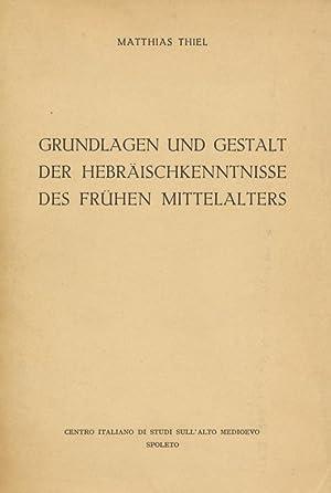 Grundlagen und Gestalt der Hebräischkenntnisse des frühen Mittelalters.: Thiel, Matthias: