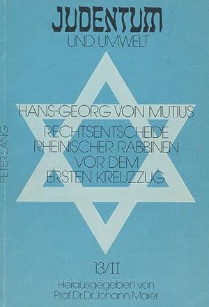 Rechtsentscheide rheinischer Rabbinen vor dem ersten Kreuzzug / Hans-Georg von Mutius. Teil: 2...