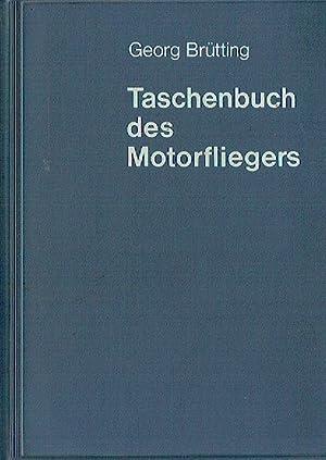 Taschenbuch des Motorfliegers.: Brütting, Georg :