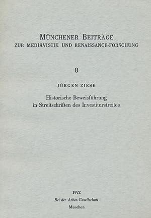Historische Beweisführung in Streitschriften des Investiturstreites. Reihe: Münchener ...