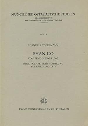 Shan-ko von Feng Meng-lung : eine Volksliedersammlung aus der Ming-Zeit.: Töpelmann, Cornelia:
