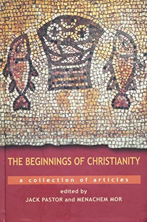 The beginnings of Christianity : a collection: Pastor, Jack ;