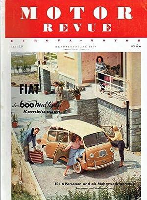 Motor Revue. Europa - Motor. Heft 19, 1956. Herbstausgabe.: Paul Pietsch u.a. (Hrsg.):