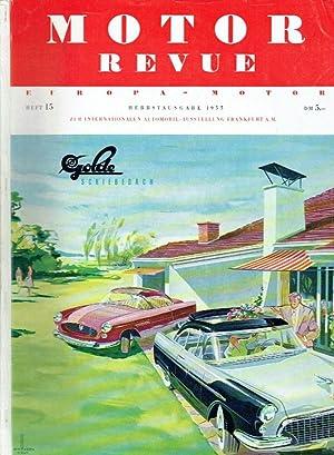 Motor Revue. Europa - Motor. Heft 15, 1955. Herbstausgabe.: Paul Pietsch u.a. (Hrsg.):