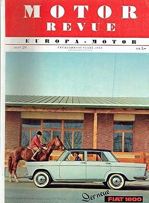 Motor Revue. Europa - Motor. Heft 29, 1959. Frühjahrsausgabe.: Paul Pietsch u.a. (Hrsg.):