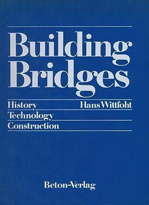 Building bridges : history, technology, construction.: Wittfoht, Hans:
