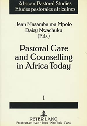 Pastoral Care and Counseling in Africa Today (African Pastoral Studies = Etudes Pastorales ...
