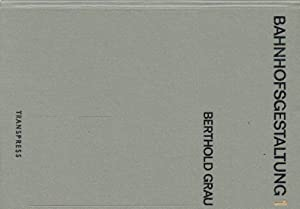 Bahnhofsgestaltung, Band 1.: Grau, Berthold