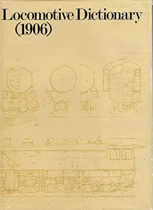 Locomotive Dictionary (1906) ; An illustrated vocabulary: Fowler, George L.