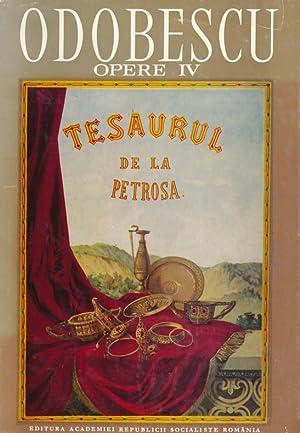 Opere IV : Tezaurul de la Pietroasa / ed. ingrijita, introd., comentarii si note de Mircea ...
