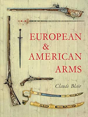 European & American arms : c. 1100 - 1850.: Blair, Claude: