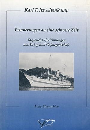 Erinnerungen an eine schwere Zeit: Tagebuchaufzeichnungen aus Krieg und Gefangenschaft ; Ä...