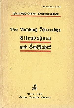 Der Anschluß Österreichs, Eisenbahnen und Schiffahrt.: Ondraczek, Viktor: