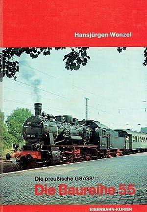 Die Baureihe 55 - Die preußische G 8 / G 8-1. DRB- Reihen 55/16, 55/25, 56&#...
