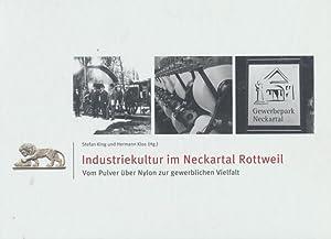 Industriekultur im Neckartal Rottweil: Vom Pulver über Nylon zur gewerblichen Vielfalt.: Ralf ...