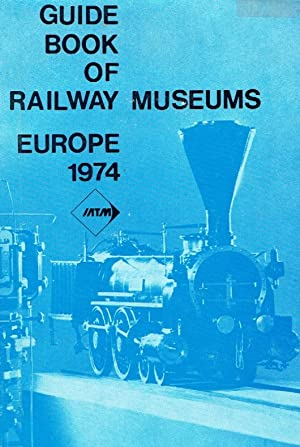 Guide Book of Railway Museums ; Europe 1974.: Czere, Bela (Hrsg.)
