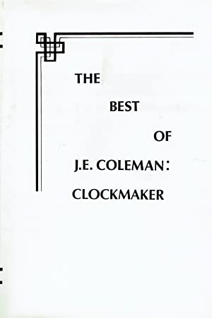 The best of J.E. Coleman: Clockmaker.: Hagans, Orville R.