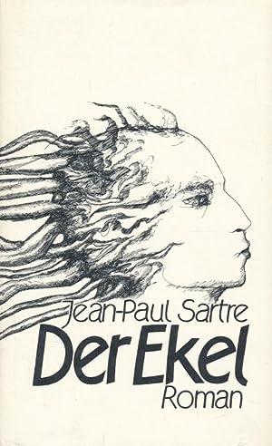 Jean-Paul Sartre ; Der Ekel: Roman ; Mit einem Anhang, der die in der ersten französischen ...