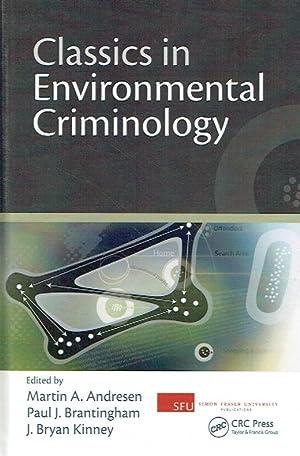 Classics in Environmental Criminology.: Andresen, Martin A.; Brantingham, Paul J.; Kinney, J. Bryan...