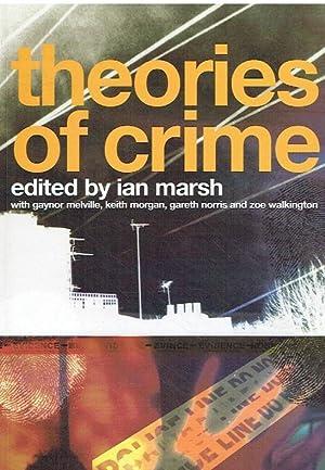 Theories of Crime.: Marsh, Ian u.a.