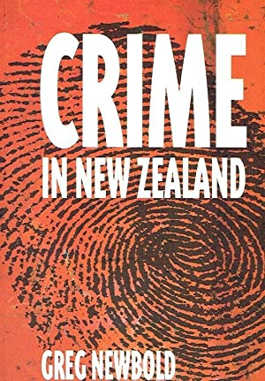 Crime in New Zealand.: Newbold, Greg.