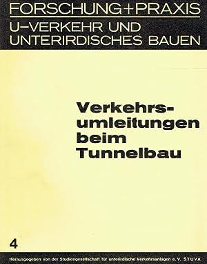 Verkehrsumleitungen beim Tunnelbau. Forschung und Praxis - U-Verkehr und unterirdisches Bauen, 4&#...