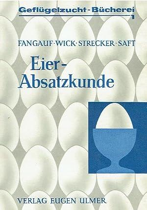 Eier-Absatzkunde: Praktisches Handbuch für Erfassung, Bearbeitung und Verkauf.: Fangauf, Prof....