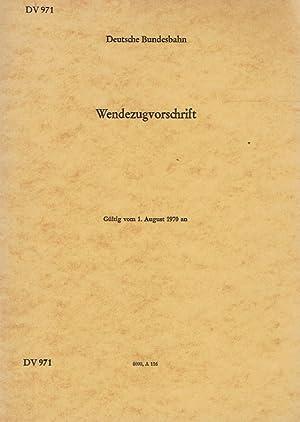 Wendezugvorschrift ; Gültig vom 1. August 1970 an. DV 971.: Deutsche Bundesbahn (Hrsg.)